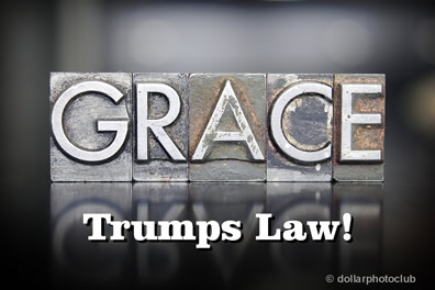 Grace trumps law